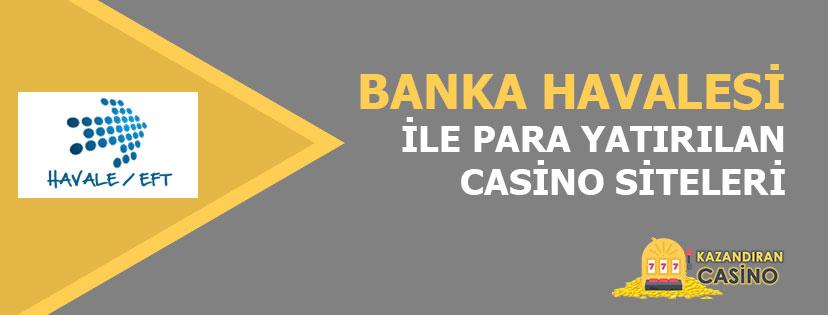 Casino Siteleri Banka Havalesi ile Para Yatırma