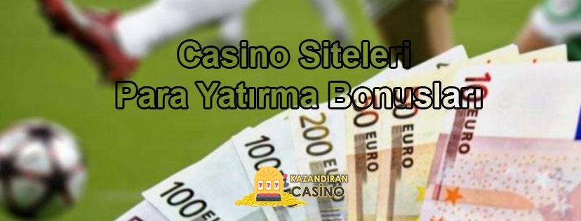 Casino Siteleri Para Yatırma Bonusları