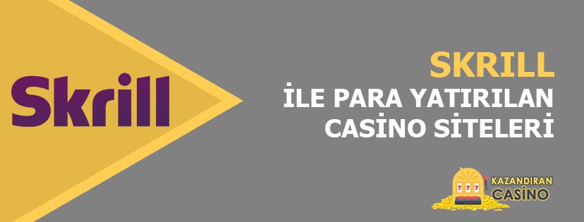 Casino Siteleri Skrill Para Yatırma